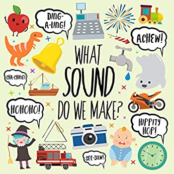 Paperback What Sound Do We Make?: A Fun Guessing Game for 2-4 Year Olds (Puzzle Books for Kids (Age 2-5)) Book