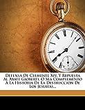 Defensa De Clemente Xiv, Y Repuesta Al Abate Gioberti, O Sea Complemento A La Historia De La Destruccion De Los Jesuitas...