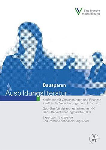 Bausparen (Ausbildungsliteratur - Kaufmann /Kauffrau für Versicherungen und Finanzen)