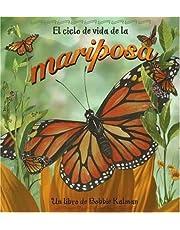 El Ciclo de Vida de la Mariposa (Ciclo De Vida S.)