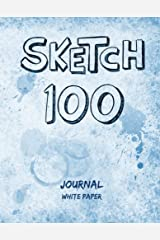 Sketch 100 - Journal - White Paper: 7x9 inches Paperback