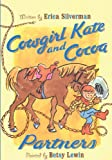 Cowgirl Kate and Cocoa: Partners (Cowgirl Kate & Cocoa (Prebound))