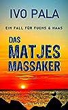 Ein Fall für Fuchs & Haas: Das Matjesmassaker - Krimi