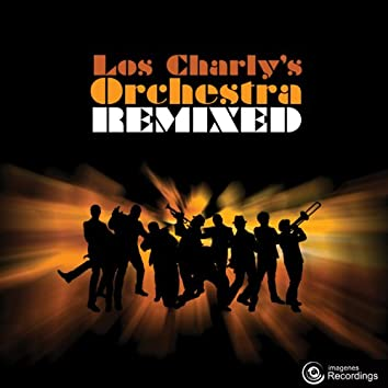 Los Charly's Orchestra Remixed