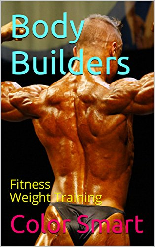 Body Builders: Fitness Weight Training (Exercise Book 3) (English Edition)