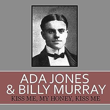 Kiss Me, My Honey, Kiss Me
