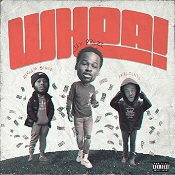 Whoa (feat. Harlem Beanz & Khaliente)