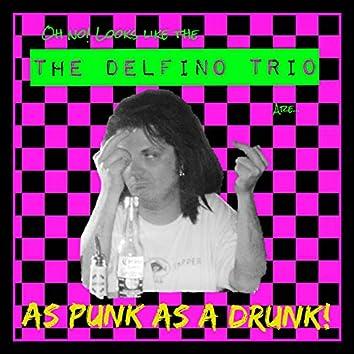 As Punk As a Drunk!