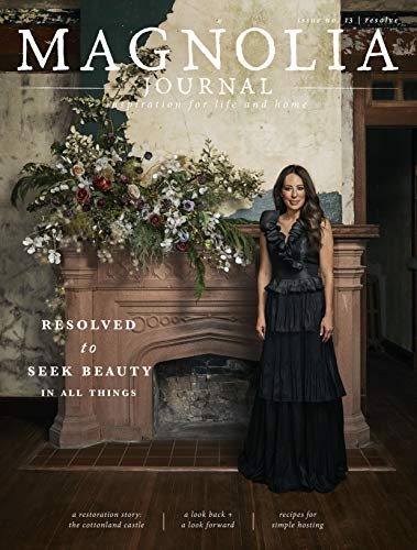 The Magnolia Journal Magazine Issue 13 (Winter, 2019) Resolved to Seek Beauty