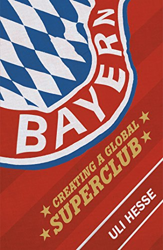 Bayern: Creating a Global Superclub (English Edition)