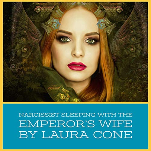 Narcissist Sleeping with the Emperor's Wife audiobook cover art