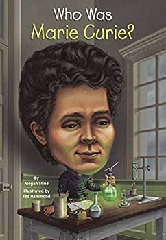 Who Was Marie Curie? by Megan Stine  2014-08-07