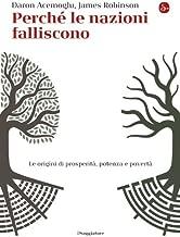 Perché le nazioni falliscono: Alle origini di prosperità, potenza e povertà (La cultura Vol. 799) (Italian Edition)