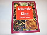 Bulgarische Küche - Die besten traditionellen Kochrezepte