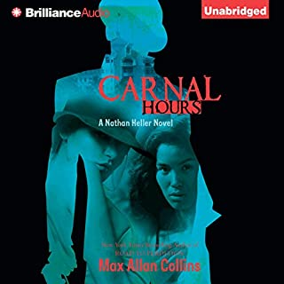 Carnal Hours     Nathan Heller, Book 6              By:                                                                                                                                 Max Allan Collins                               Narrated by:                                                                                                                                 Dan John Miller                      Length: 11 hrs and 24 mins     108 ratings     Overall 4.5