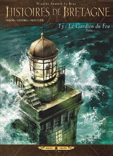 Histoires de Bretagne T03: Le Gardien du feu - Partie 1