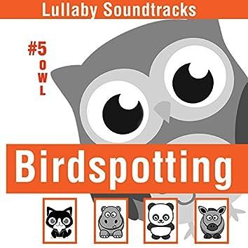 Birdspotting (Lullaby Soundtracks)