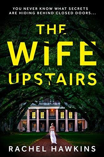 The Wife Upstairs: An addictive new 2021 psychological crime thriller with a twist - a New York Times bestseller! (English Edition)