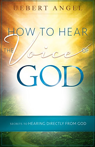 How to Hear the Voice of God: Secrets to Hearing Directly from God (English Edition)