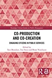 Co-Production and Co-Creation: Engaging Citizens in Public Services (Routledge Critical Studies in Public Management) (English Edition)