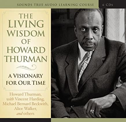 The Living Wisdom of Howard Thurman: A Visionary for Our Time by Howard Thurman (2010-09-28)
