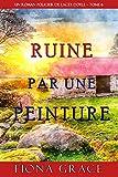 Ruine par une Peinture (Un Roman Policier de Lacey Doyle – Tome 6)