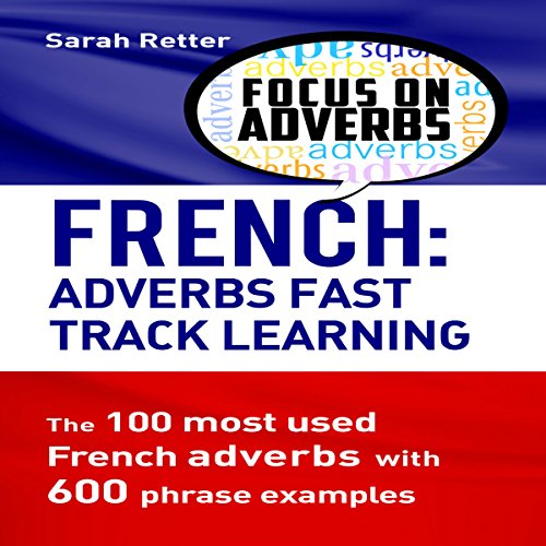 French: Adverbs Fast Track Learning audiobook cover art