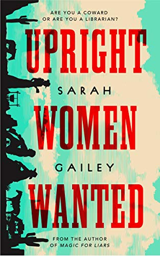Upright Women Wanted - Kindle edition by Gailey, Sarah. Literature &  Fiction Kindle eBooks @ Amazon.com.