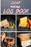 Soap Making Log Book: Soap Making Recipe Log Book | 6 x 9 Inches | Recording Crafting Notes |