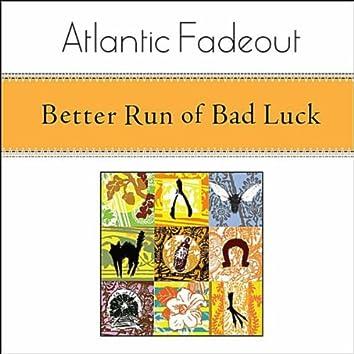 Better Run of Bad Luck