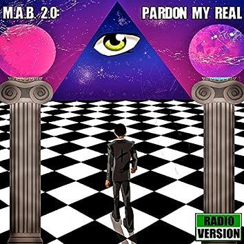 M.A.B. 2.0: Pardon My Real (Radio Version)
