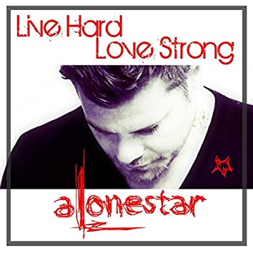 Live Hard,Love Strong EP