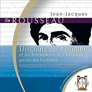Discours sur l'origine - et les fondements de l'inégalité parmi les hommes                    De :                                                                                                                                 Jean-Jacques Rousseau                               Lu par :                                                                                                                                 Jérôme Frossard                      Durée : 4 h et 25 min     2 notations     Global 5,0