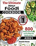 The Ultimate Ninja Foodi Cookbook: 800 Effortless Foolproof Recipes to Air Fry, Pressure Cook,...