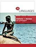 Italiano - danese per principianti: Un libro in due lingue
