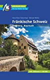 Fränkische Schweiz Reiseführer Michael Müller Verlag: Individuell reisen mit vielen praktischen Tipps (MM-Reisen)