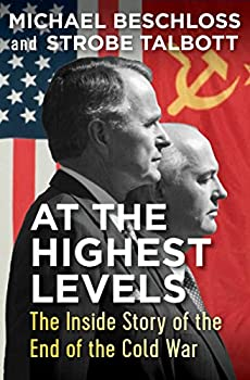 At the Highest Levels  The Inside Story of the End of the Cold War