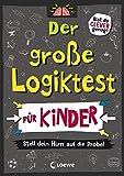 Der große Logiktest für Kinder - Stell dein Hirn auf die Probe!: Gehirntraining ab 8 Jahre, Gehirnjogging für Kinder
