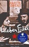 Lieber Fidel. Mein Leben, meine Liebe, mein Verrat - Marita Lorenz