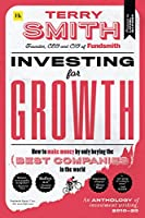 Investing for Growth: How to Make Money by Only Buying the Best Companies in the World - an Anthology of Investment Writing, 2010–20