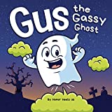 Gus the Gassy Ghost: A Funny Rhyming Halloween Story Picture Book for Kids and Adults About a Farting Ghost, Early Reader (Farting Adventures)