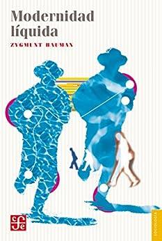 Modernidad líquida (Spanish Edition) par [Zygmunt Bauman, Fondo de Cultura Economica, Jaime Arrambide Squirru, Mirta Rosenberg]