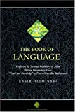 Helminski, K: Book of Language: Exploring the Spiritual Voca: Exploring the Spritual Vocabulary of Islam (The Education Project Series)