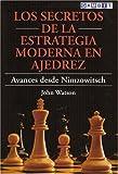 Los Secretos de la Estrategia Moderna en Ajedrez: Avances Desde Nimzowitsch