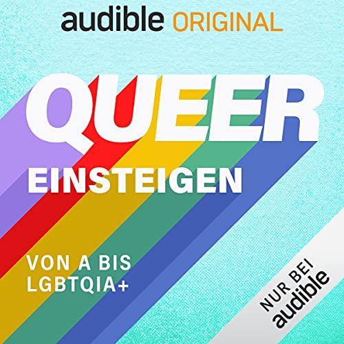 queer einsteigen: Von A bis LGBTQIA+ (Original Podcast)