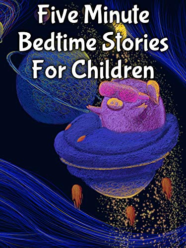 Five Minute Bedtime Stories For Children - Kids ages 4-8: A Collection of Stories about courage for Strong children. Tales and Fables to Relax and Meditate Fall Asleep Fast