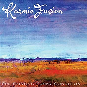 Pre-Existing Funky Condition