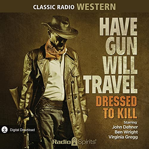 Have Gun, Will Travel: Dressed to Kill Audiobook By Original Radio Broadcast cover art