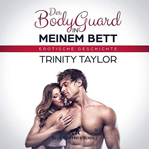 Der BodyGuard in meinem Bett   Erotik Audio Story   Erotisches Hörbuch Audio CD: Sie lässt sich von ihm und seinem besten Stück ganz privat in ihrem Bett »beschützen« ...