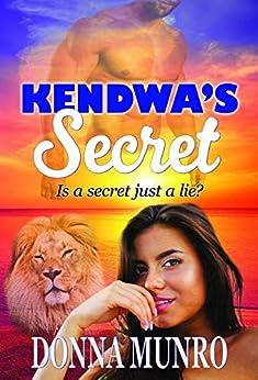 Kendwa's Secret: The Prequel to The Zanzibar Moon by [Donna Munro]